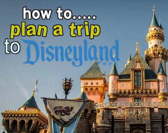 Planning A Trip To Disneyland Disneyland Planning Guide 2019 Tickets