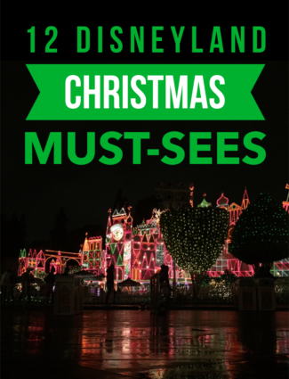 Top 12 Disneyland Christmas Must-Sees