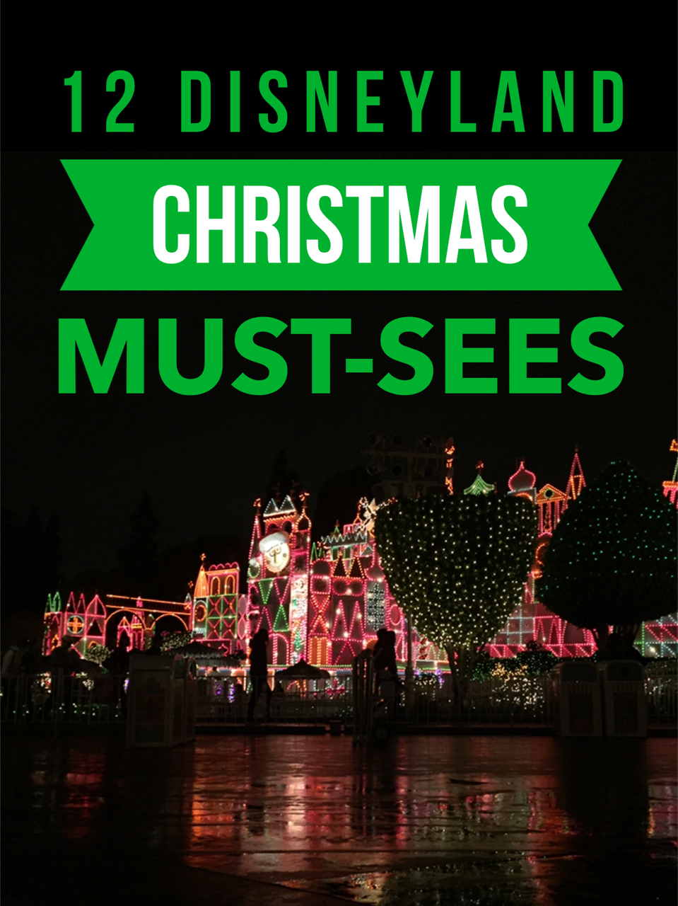 top 12 disneyland christmas must see experiences